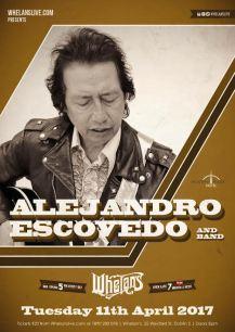 Alejandro Escovedo April 11th Whelans